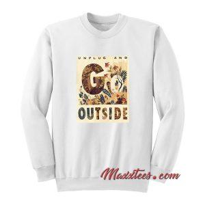 Unplug And Outside Sweatshirt