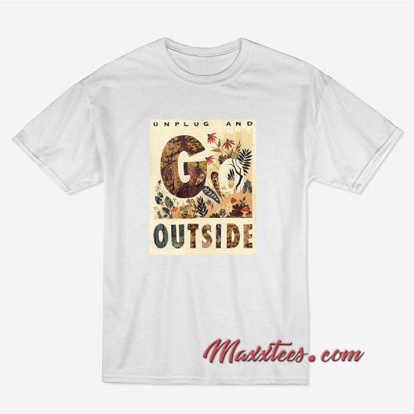 Unplug And Outside T-Shirt