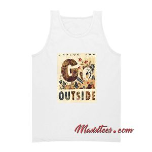 Unplug And Outside Tank Top