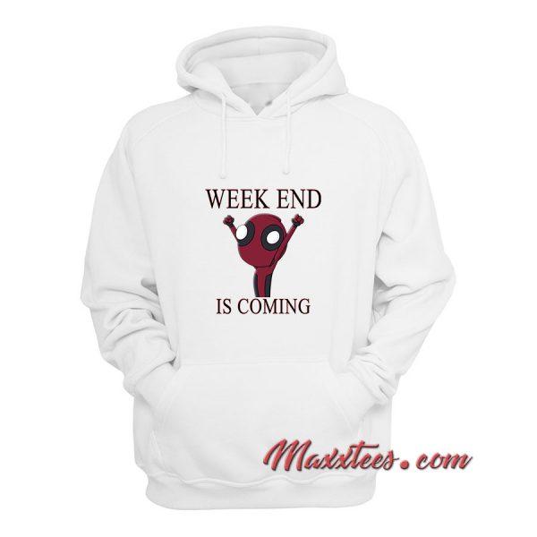 Weekend Is Coming Hoodie