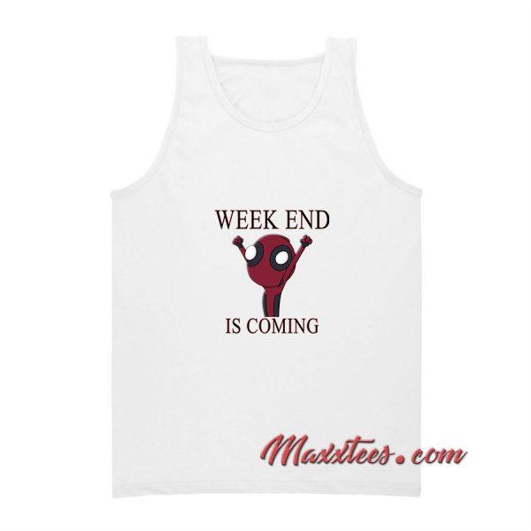Weekend Is Coming Tank Top