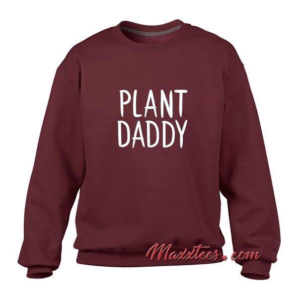 Plant Daddy Sweatshirt