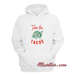 Always Time for Tacos Hoodie