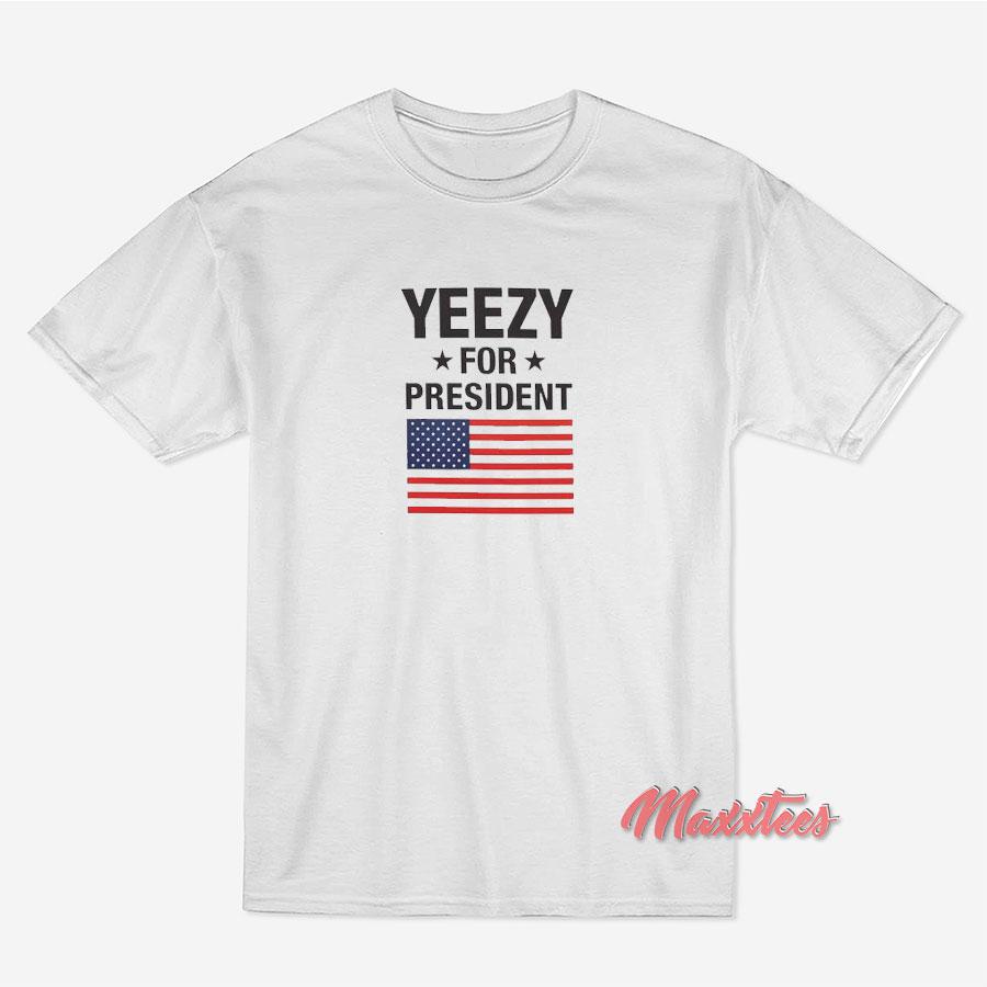 1a295d3d6 Yeezy For President T-Shirt - Sell Trendy Graphic T-Shirt MAXXTEES
