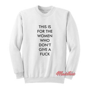 Don't Give A Fuck Sweatshirt