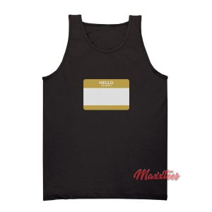 Hello My Name Is Tank Top