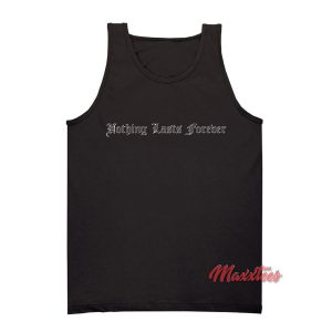 Nothing Lasts Forever Tank Top