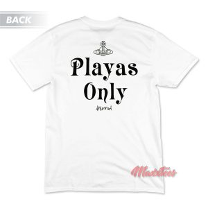 Playas Only 4Hunnid T-Shirt