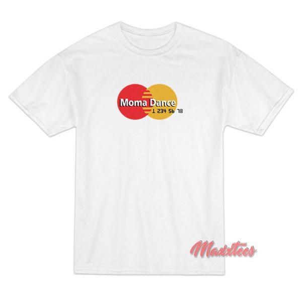 Moma Dance MasterCard Parody T-Shirt