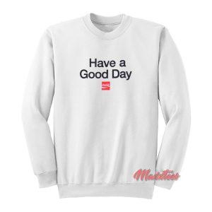 Have a Good Day Coca Cola Sweatshirt