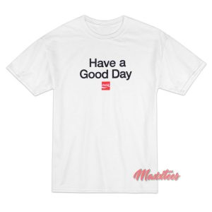 Have a Good Day Coca Cola T-Shirt
