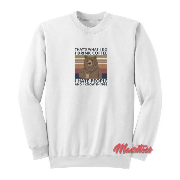 I Drink Coffee I Hate People Sweatshirt