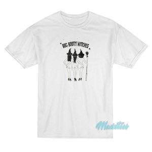 Big Booty Witches T-Shirt