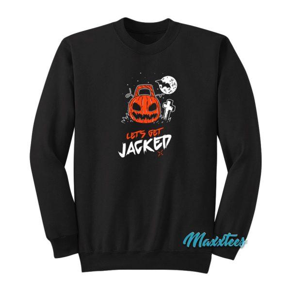 Let's Get Jacked Racerback Sweatshirt