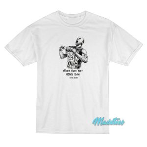 More Than Ever With Love Kobe T-Shirt
