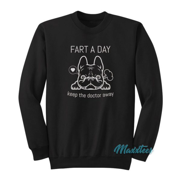 Pug Fart A Day Keep The Doctor Away Sweatshirt
