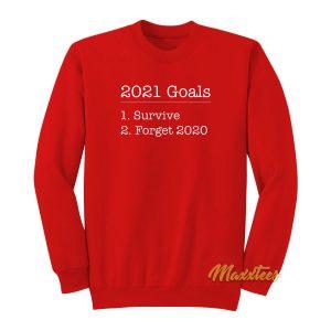 2021 Goals Survive Forget 2020 Sweatshirt
