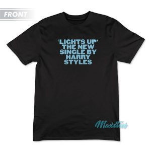 Lights Up The New Single By Harry Styles T-Shirt