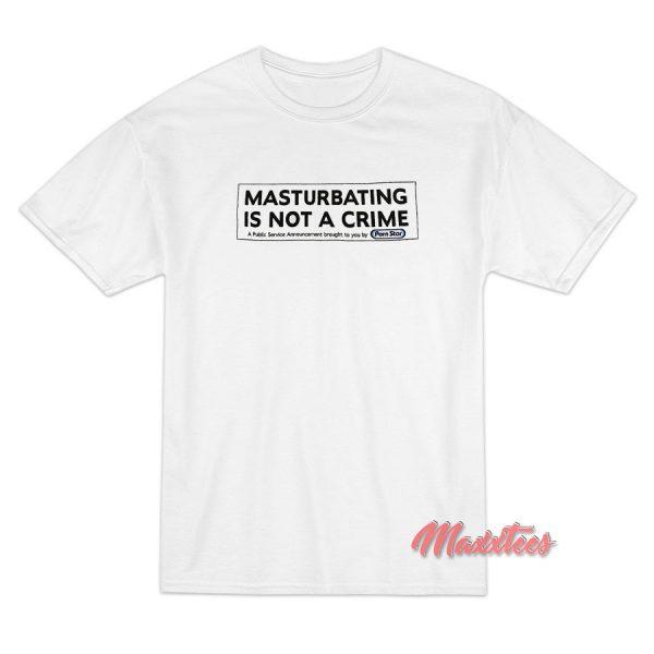 Porn Star Skate Masturbating is Not a Crime T-Shirt