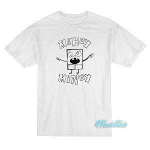 Me Hoy Minoy Spongebob Doodlebob T-Shirt