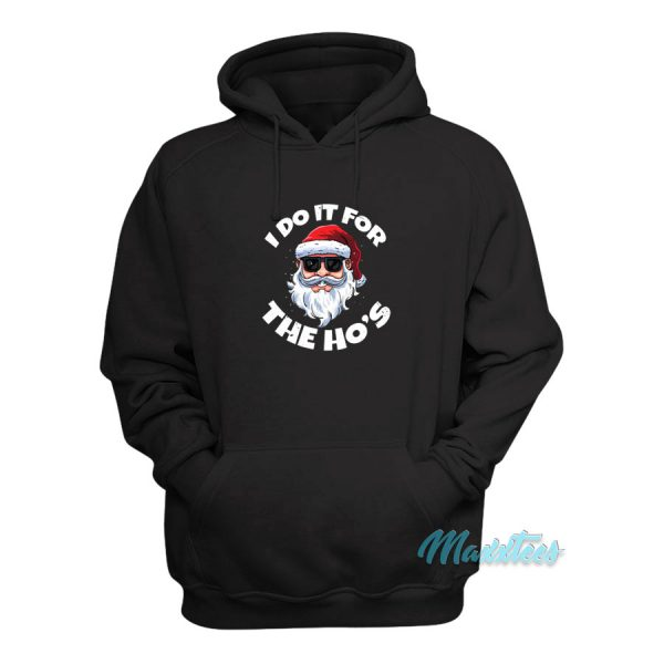 I Do It For The Ho's Christmas Santa Claus Hoodie