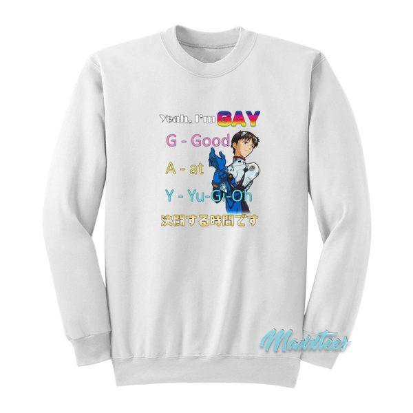 Yeah I'm Gay Good At Yu Gi Oh Sweatshirt