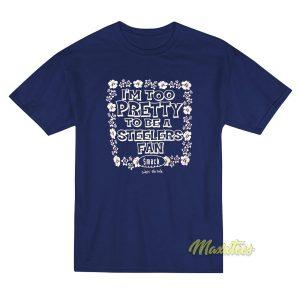 Im Pretty To Be A Steelers Fan T-Shirt