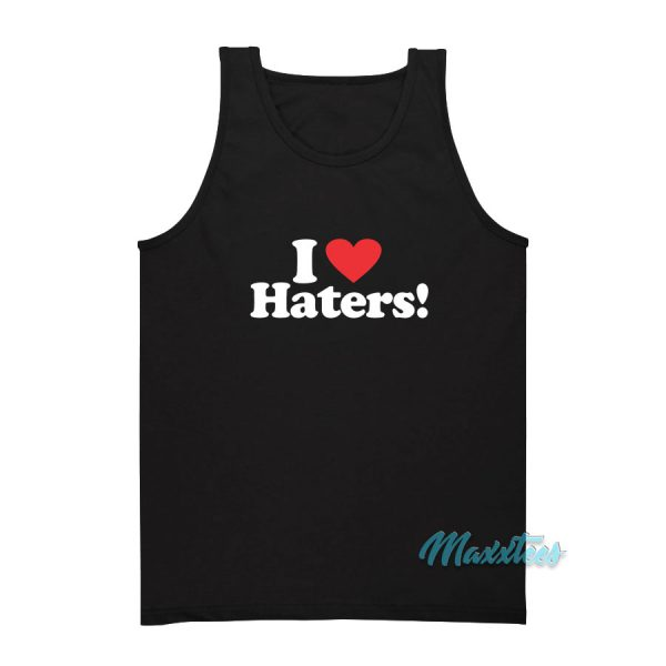 I Love Haters Tank Top