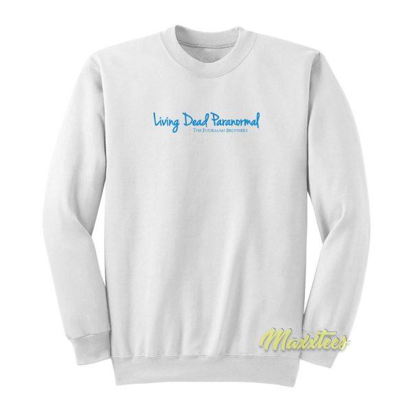Living Dead Paranormal Sweatshirt