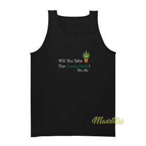 Will You Take The Green Herb Tank Top