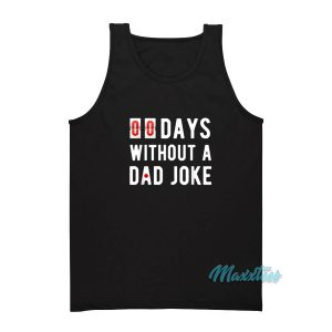 00 Days Without a Dad Joke Tank Top