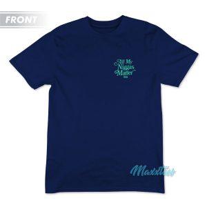 All My Niggas Matter Gonws T-Shirt