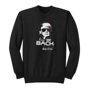 Donald Trump Terminator 2024 I'll Be Back Sweatshirt