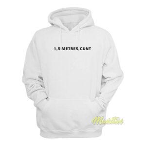 1.5 Metres Cunt Hoodie